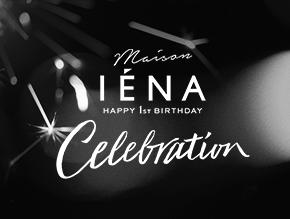 MAISON IENA 1st anniversary